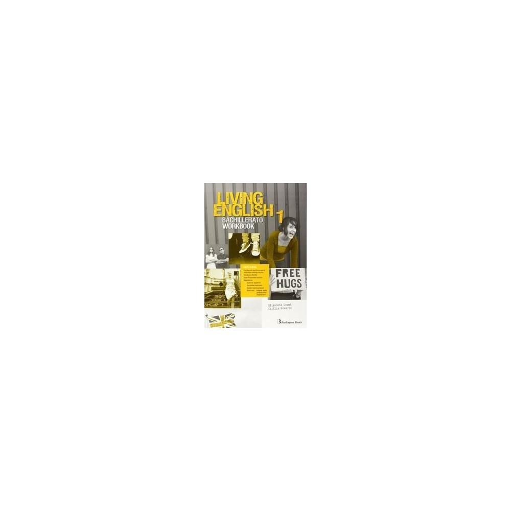 LIVING ENGLISH 1 BACHILLERATO WORKBOOK