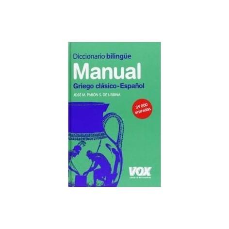 DICCIONARIO BILINGÜE MANUAL GRIEGO CLASICO - ESPAÑOL