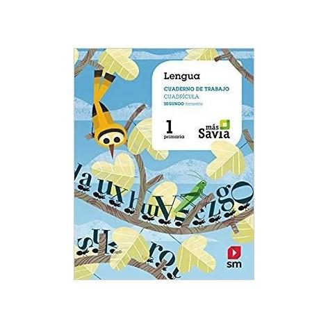 Cuaderno de Lengua 1 EP. Proyecto Más Savia 2º trimestre VERSIÓN CUADRICULADA