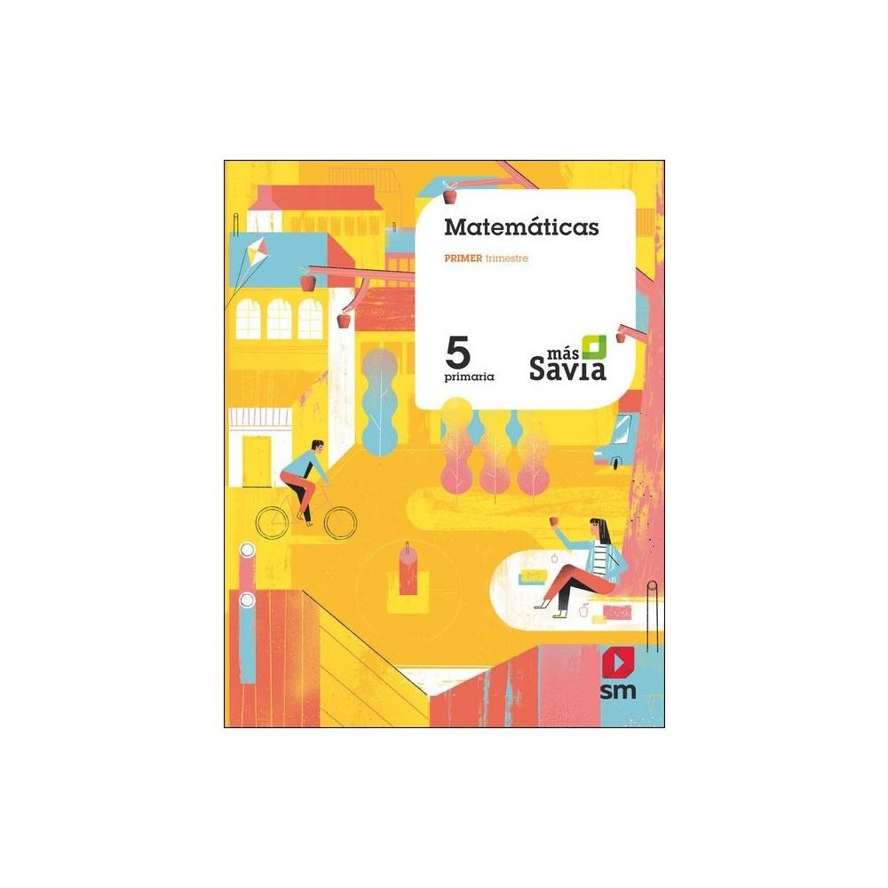 Matemáticas 5. Proyecto Más Savia